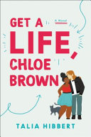 "Image for ""Get a Life, Chloe Brown"""