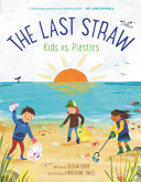 "Image for ""The Last Straw: Kids Vs. Plastics"""