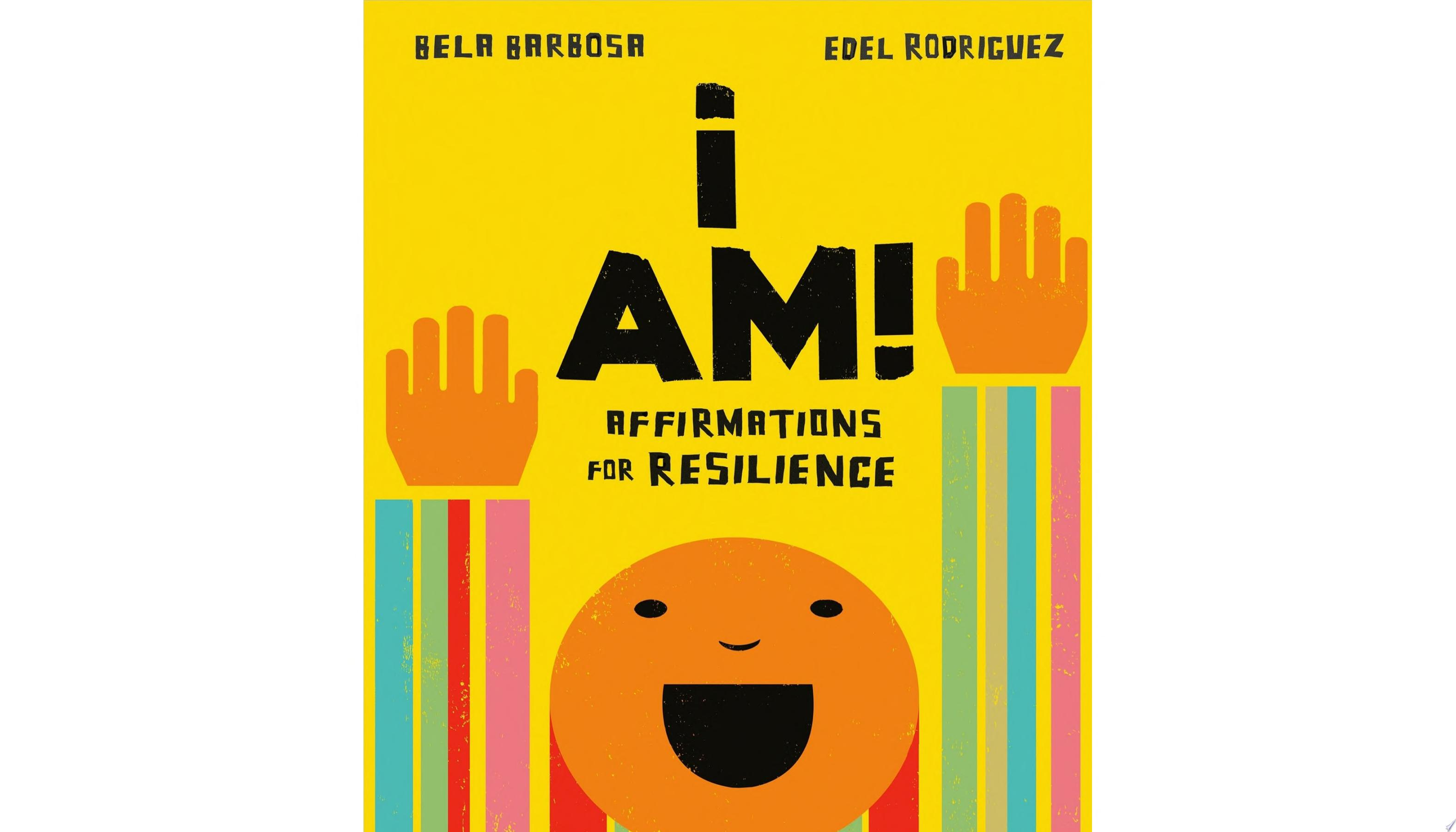 "Image for ""I Am!: Affirmations for Resilience"""