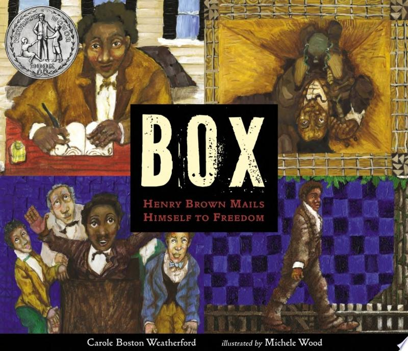 "Image for ""BOX: Henry Brown Mails Himself to Freedom"""