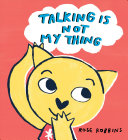 "Image for ""Talking Is Not My Thing"""