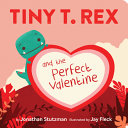 "Image for ""Tiny T. Rex and the Perfect Valentine"""
