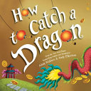 "Image for ""How to Catch a Dragon"""