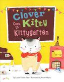 "Image for ""Clover Kitty Goes to Kittygarten"""
