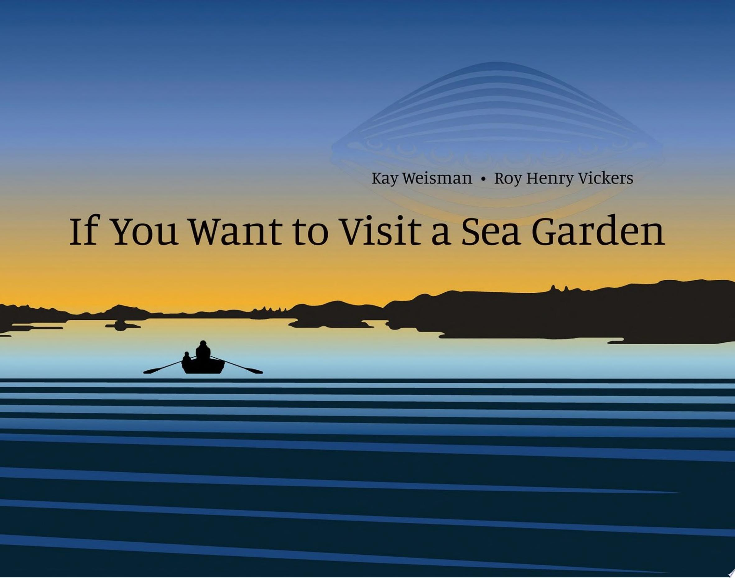 "Image for ""If You Want to Visit a Sea Garden"""