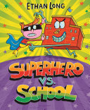 "Image for ""Superhero vs. School"""