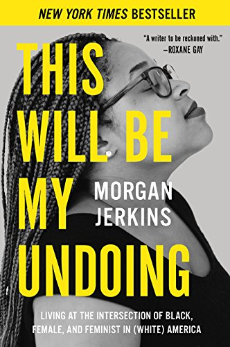 Cover for This Will Be My Undoing by Morgan Jerkins