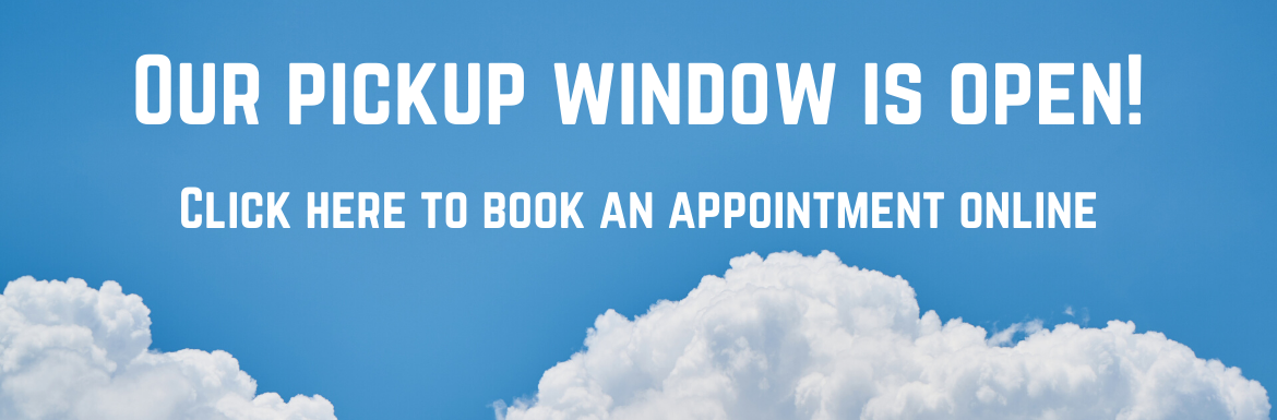 Our pickup window is open! Click here to book an appointment online