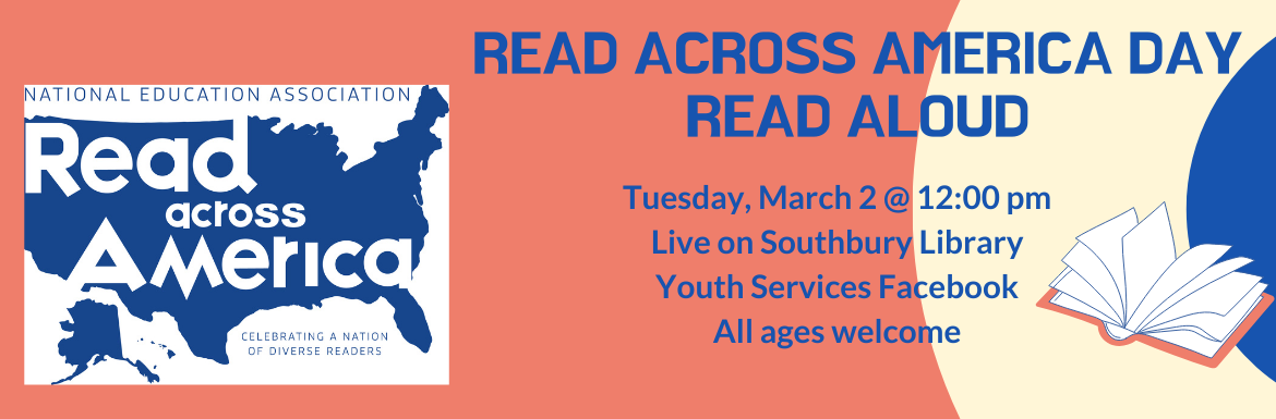 Read Across America Day Read Aloud Tuesday, March 2 @ 12:00 pm Live on Southbury Library Youth Services Facebook All ages welcome.